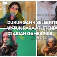 4 selebritis Indonesia berikan dukungan dan doa untuk para atlet Indonesia di ajang Asian Games 2018.