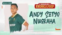 Wawancara Eksklusif -  Andy Setyo Nugraha (Bola.com/Adreanus Titus)