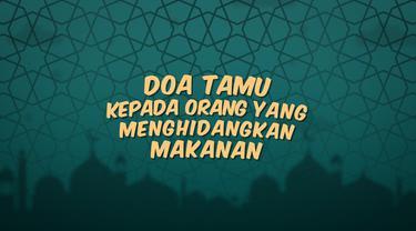 Kumpulan doa Ramadan kali ini menghadirkan doa untuk para tamu kepada orang yang menghidangkan mereka makanan.