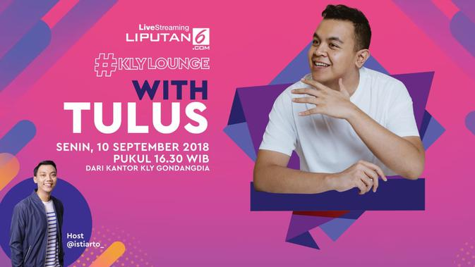Saksikan Live Streaming KLY With Tulus