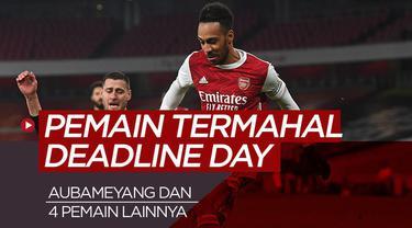 Berita motion grafis pembelian termahal pada deadline day bursa transfer musim dingin, Pierre-Emerick Aubameyang nomor satu.