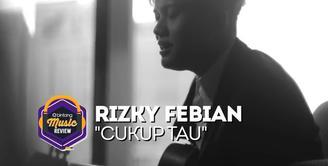 Music Review kali ini akan membahas videoklipnya Rizky Febian berjudul cukup tahu. Apa yang berbeda dari videoklip ini?