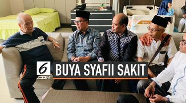 Buya Syafii tengah di rawat di RS PKU Muhammadiyah Sleman, Yogyakarta, karena mengalami gangguan saluran kencing.