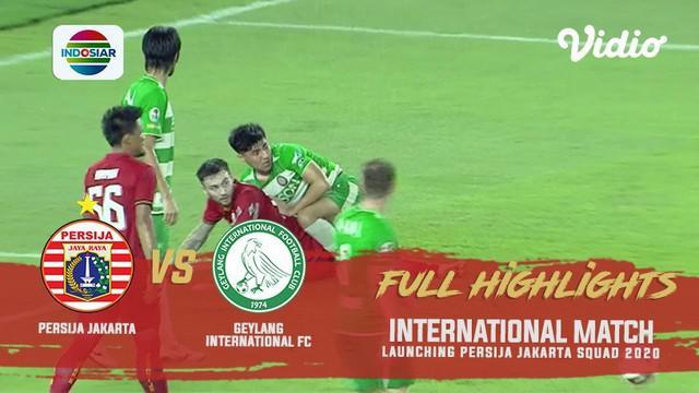 Berita video highlights laga persahabatan, Persija Jakarta vs Geylang International FC, yang berakhir dengan skor 3-1 di SUGBK (Stadion Utama Gelora Bung Karno), Senayan, Minggu (23/2/2020).