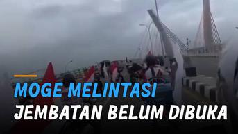 VIDEO: Tuai Kritik, Touring Motor Moge Melintasi Jembatan Belum Dibuka