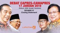Segmen VI Debat Perdana Capres-Cawapres 2019. (Liputan6.com/Triyasni)